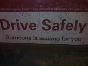 Drive Safely - some one is waiting